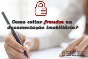 Palestra: Como evitar fraudes na documentação imobiliária