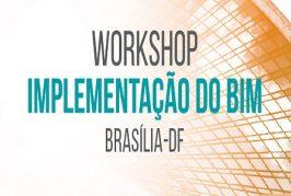 Workshop Implementação do BIM chega a Brasília