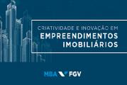 FGV: Criatividade e Inovação em Empreendimentos Imobiliários