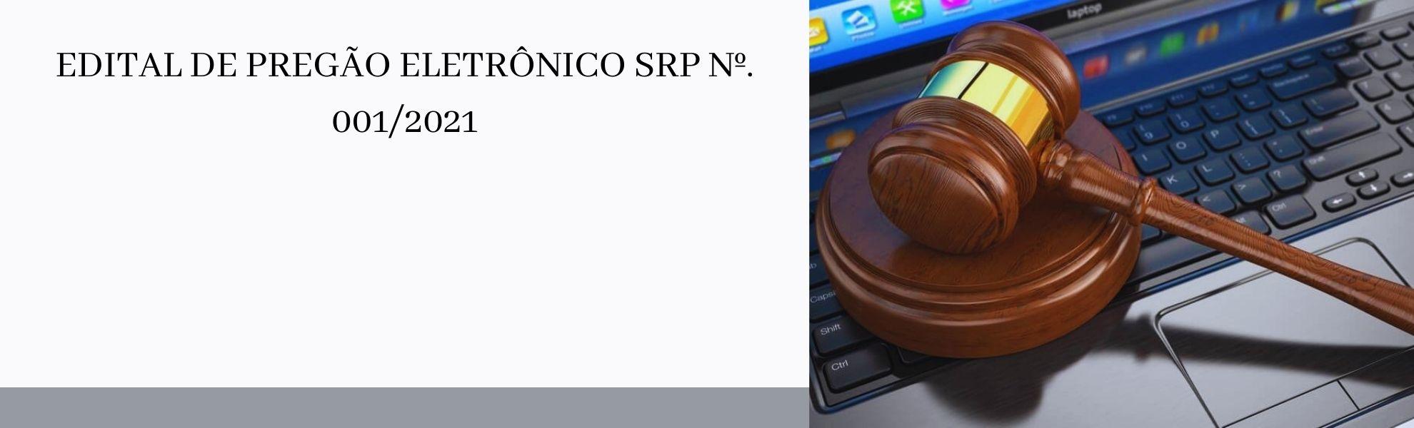 EDITAL DE PREGÃO ELETRÔNICO SRP Nº. 0012021